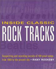 Cover of: Inside Classic Rock Tracks: songwriting and recording secrets of 100 great songs from 1960 to the present day