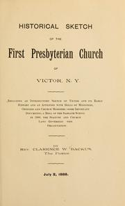 Cover of: Historical sketch of the First Presbyterian Church of Victor, N.Y. | Clarence Walworth Backus