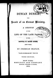 Cover of: Duncan Dunbar, the record of an earnest ministry | Chaplin, Jeremiah