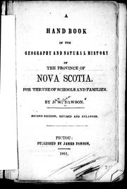 Cover of: A hand book of the geography and natural history of the province of Nova Scotia, for the use of schools and families | John William Dawson