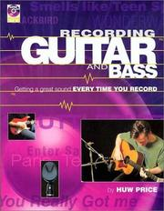 Cover of: Recording Guitar and Bass