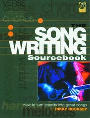 Cover of: The Songwriting Sourcebook: How to Turn Chords Into Great Songs