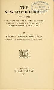 Cover of: The new map of Europe (1911-1914) | Herbert Adams Gibbons