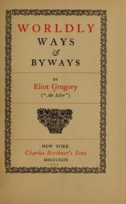 Cover of: Worldly ways & byways | Eliot Gregory