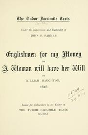 Cover of: Englishmen for my money, or A women will have her will | Haughton, William