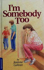 Cover of: I'm somebody too | Jeanne Gehret