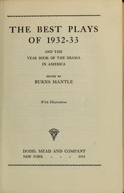 Cover of: The Best plays of 1932-33 and the year book of the drama in America by Burns Mantle