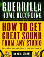 Guerrilla Home Recording by Karl Coryat