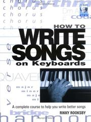 Cover of: How to Write Songs on Keyboards: A Complete Course to Help You Write Better Songs
