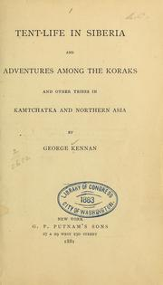 Tent-life in Siberia and adventures among the Koraks and other tribes in Kamtchatka and northern Asia by George Kennan