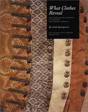 Cover of: What Clothes Reveal: The Language of Clothing in Colonial and Federal America