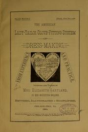 Cover of: The American lady-tailor glove-fitting system of dress making ... | Gartland, Elizabeth Mrs