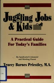 Cover of: Juggling Jobs and Kids | Tracey B. Priestley