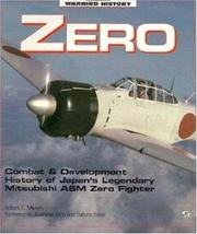 Zero - Japans Legendary WWII Fighter by Robert Mikesh