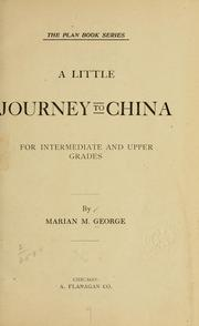 Cover of: A little journey to China, for intermediate and upper grades | George, Marian M.