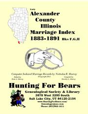 Early Alexander County Illinois Marriage Records Books F,G,H 1883-1891 by Nicholas Russell Murray