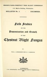 Cover of: Field studies on the dissemination and growth of the chestnut blight fungus | P. J. Anderson
