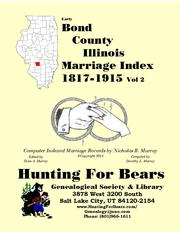 Early Bond County Illinois Marriage Records Vol 2 1817-1915 by Nicholas Russell Murray