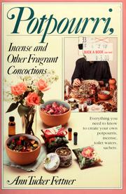 Cover of: Potpourri, incense, and other fragrant concoctions | Ann Tucker Fettner