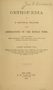 Cover of: Orthopædia; or, A practical treatise on the aberrations of the human form. | Knight, James