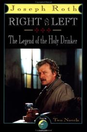 Cover of: Right and Left and The Legend of the Holy Drinker | Joseph Roth