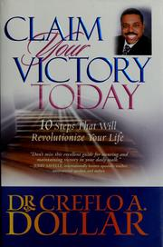 Cover of: Claim your victory today | Creflo A. Dollar