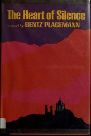 Cover of: The heart of silence | Bentz Plagemann