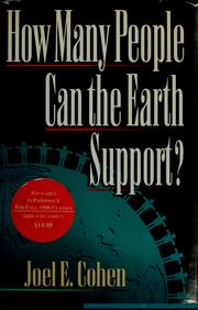 How many people can the earth support? by Joel E. Cohen
