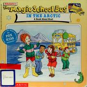 Cover of: The Magic School Bus in the Arctic: A Book About Heat: A Book About Heat (Magic School Bus TV Tie-Ins) | Joanna Cole, Bruce Degen