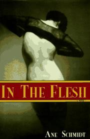 Cover of: In the flesh | Ane Schmidt