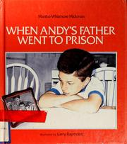 Cover of: When Andy's father went to prison by Martha Whitmore Hickman