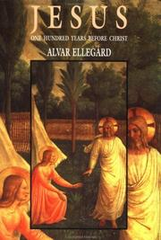 Cover of: Jesus - one hundred years before Christ | Alvar EllegaМЉrd