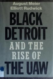 Black Detroit and the rise of the UAW by August Meier