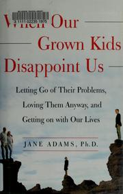 Cover of: When Our Grown Kids Disappoint Us  | Jane Adams