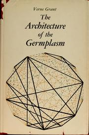 Cover of: The architecture of the germplasm. | Verne Grant