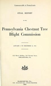 Cover of: Final report of the Pennsylvania Chestnut Tree Blight Commission | Pennsylvania. Chestnut Tree Blight Commission.