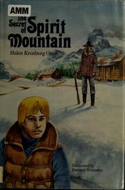 Cover of: The secret of Spirit Mountain | Helen Kronberg Olson