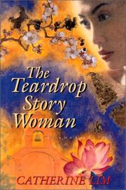 Cover of: The teardrop story woman | Catherine Lim