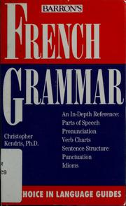 Cover of: French grammar | Christopher Kendris