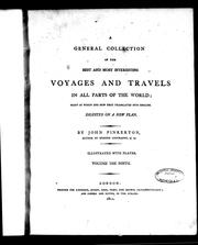 Cover of: A General collection of the best and most interesting voyages and travels in all parts of the world | Pinkerton, John