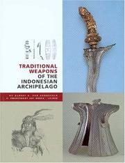 Cover of: Traditional weapons of the Indonesian Archipelago | Albert G. van Zonneveld