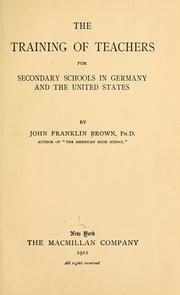 Cover of: The training of teachers for secondary schools in Germany and the United States | Brown, John Franklin