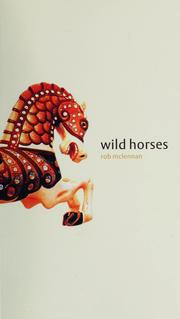 Cover of: Wild horses | Rob McLennan