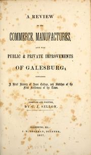 Cover of: A review of the commerce, manufactures, and the public & private improvements of Galesburg by Charles J. Sellon
