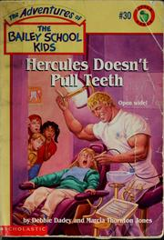 Cover of: Hercules Doesn't Pull Teeth (The Adventures of the Bailey School Kids, #30) by Debbie Dadey, Marcia T. Jones