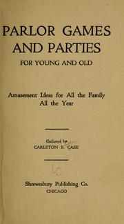 Cover of: Parlor games and parties for young and old | Carleton B. Case