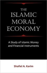 The Islamic Moral Economy: A Study of Islamic Money and Financial Instruments