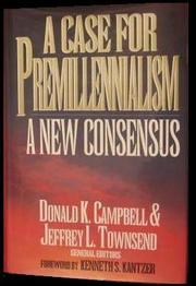 Cover of: A Case for Premillennialism | Donald K. Campbell