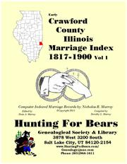 Early Crawford County Illinois Marriage Records Vol 1 1817-1900 by Nicholas Russell Murray