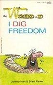 Cover of: I DIG FREEDOM (The Wizard of Id) | Johnny Hart